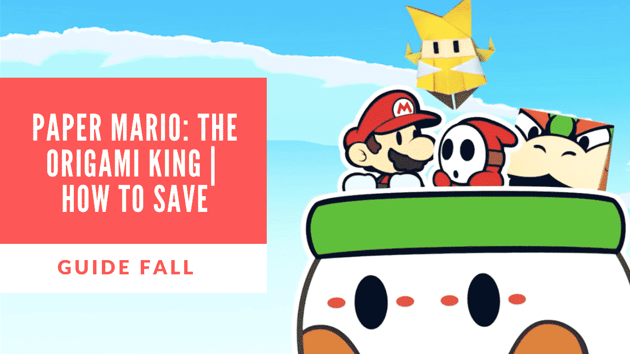 How to Save in Paper Mario: The Origami King