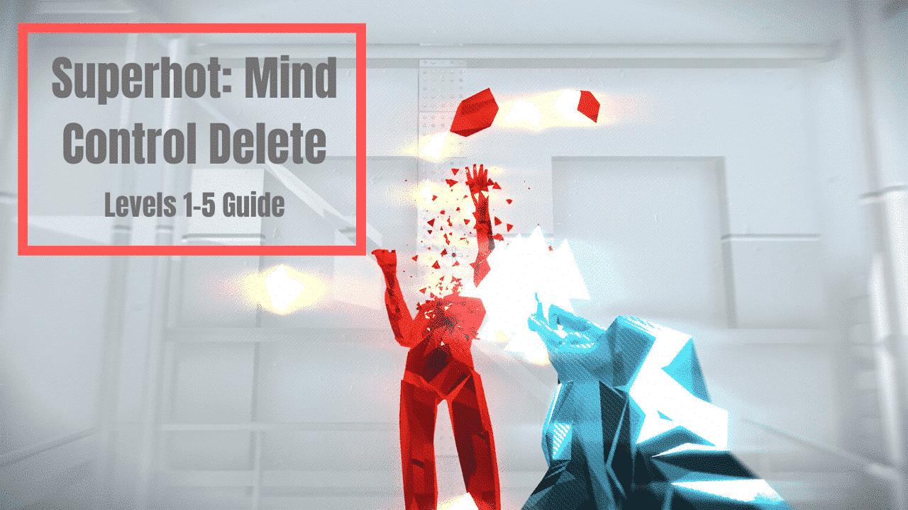 Superhot: Mind Control Delete Levels 1-5